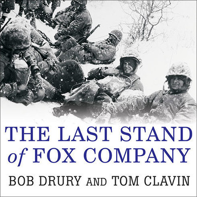 The Last Stand of Fox Company: A True Story of U.S. Marines in Combat Audiobook, by Tom Clavin