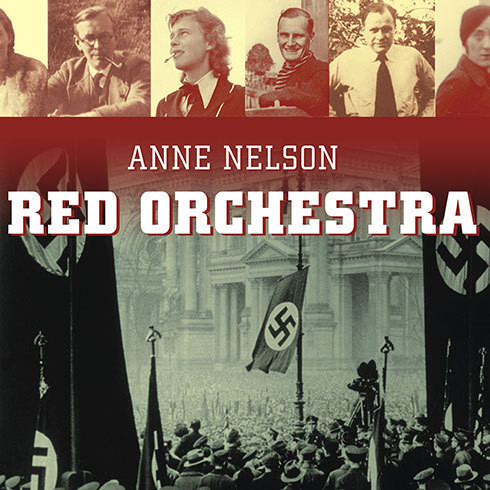 Printable Red Orchestra: The Story of the Berlin Underground and the Circle of Friends Who Resisted Hitler Audiobook Cover Art