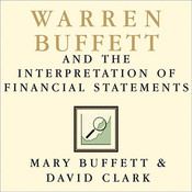 Warren Buffett and the Interpretation of Financial Statements: The Search for the Company with a Durable Competitive Advantage Audiobook, by Mary Buffett, David Clark