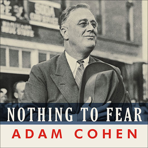 Printable Nothing to Fear: FDR's Inner Circle and the Hundred Days That Created Modern America Audiobook Cover Art