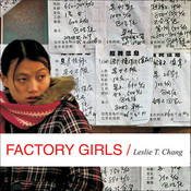 Factory Girls: From Village to City in a Changing China, by Leslie T. Chang