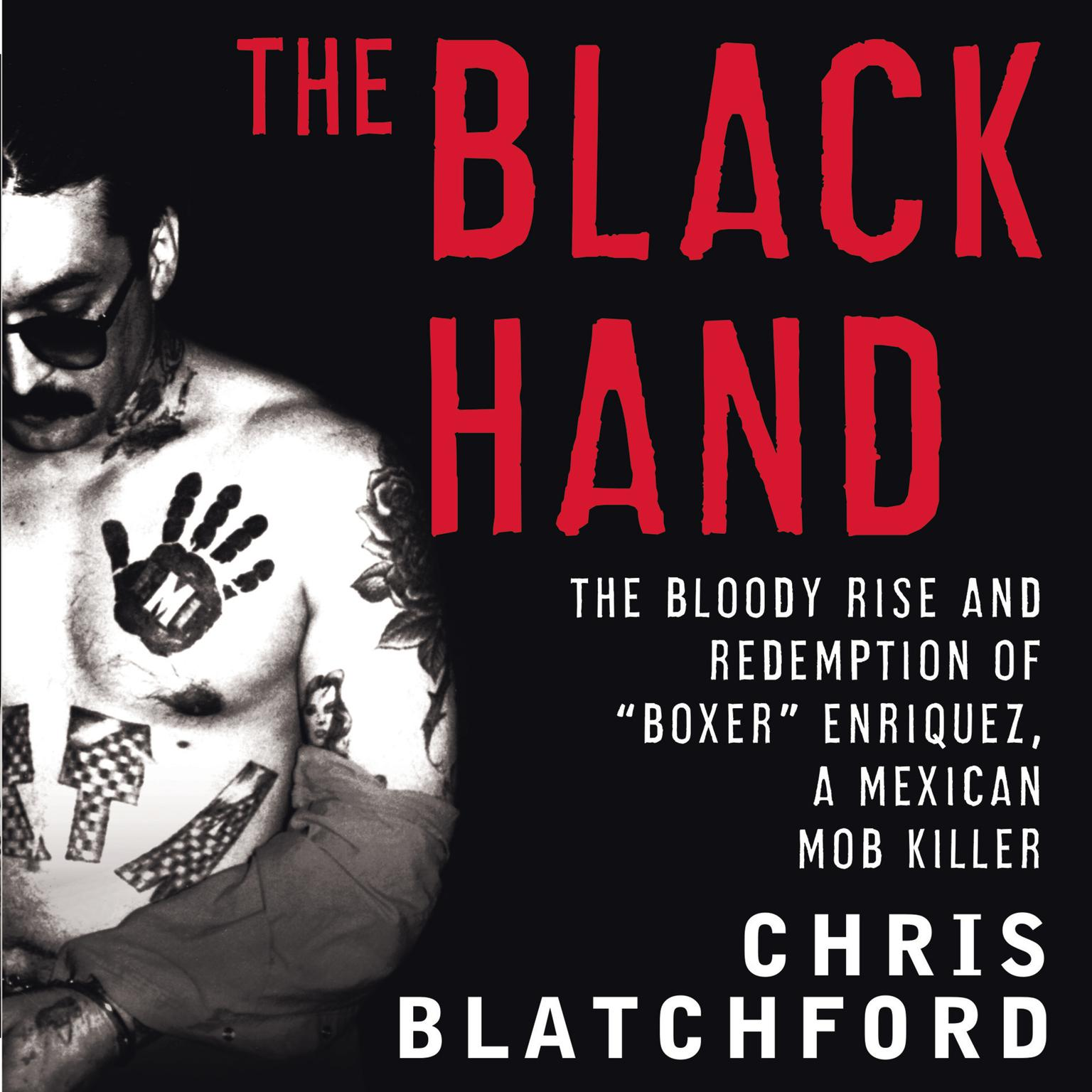 Printable The Black Hand: The Bloody Rise and Redemption of 'Boxer' Enriquez, a Mexican Mob Killer Audiobook Cover Art