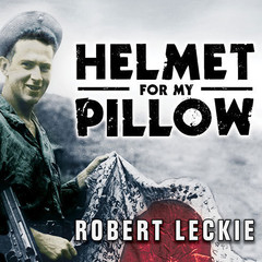 Helmet for My Pillow: From Parris Island to the Pacific Audiobook, by Robert Leckie