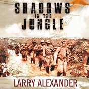 Shadows in the Jungle: The Alamo Scouts behind Japanese Lines in World War II, by Larry Alexander, Norman Dietz