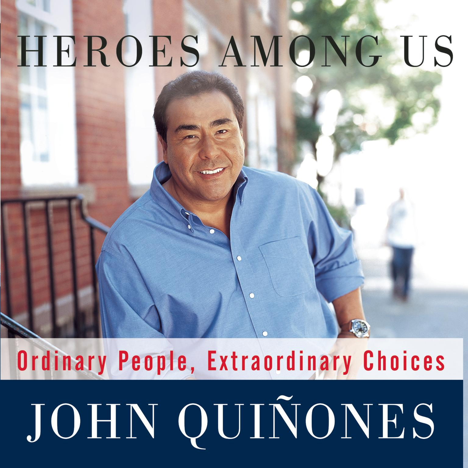 Printable Heroes among Us: Ordinary People, Extraordinary Choices Audiobook Cover Art