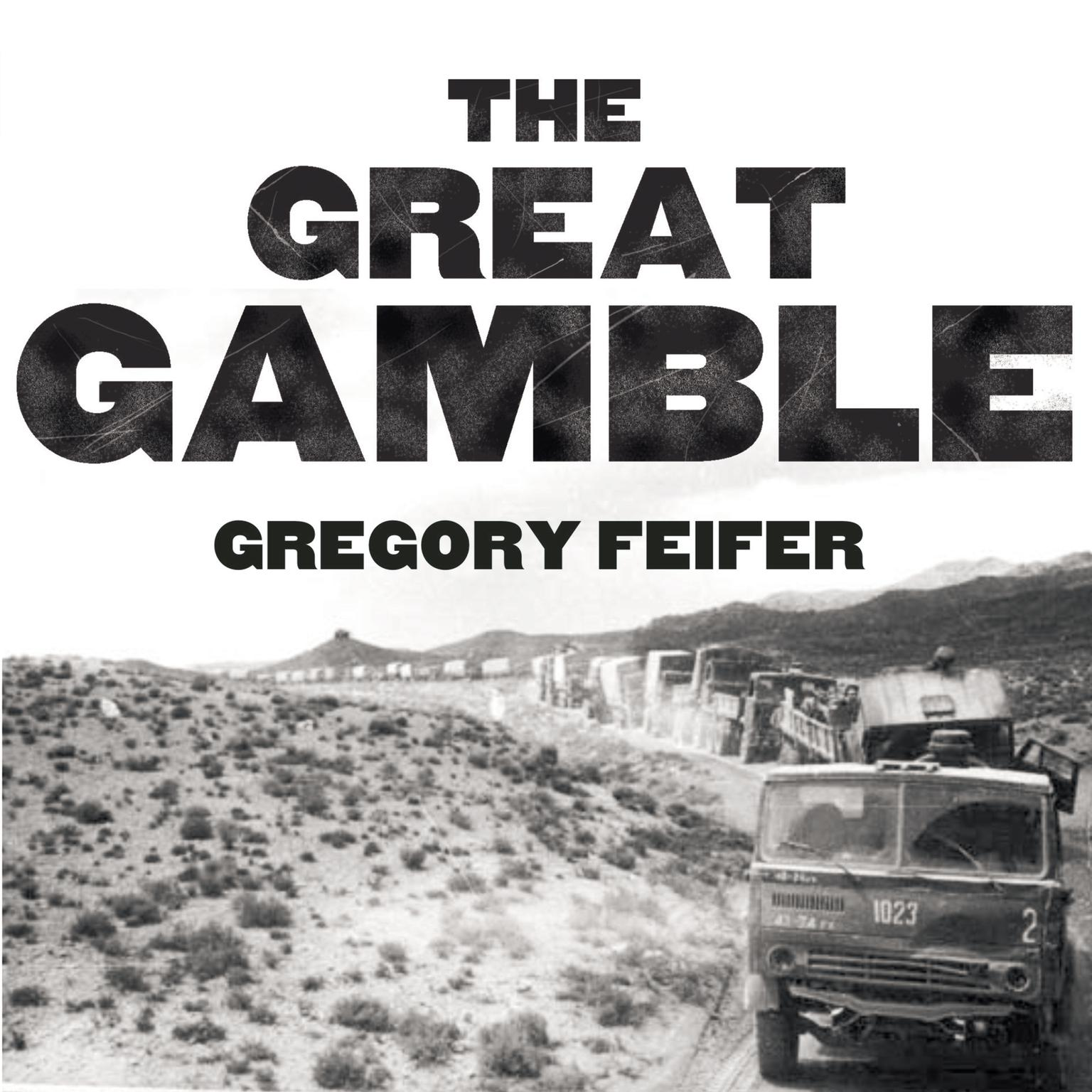 Printable The Great Gamble: The Soviet War in Afghanistan Audiobook Cover Art