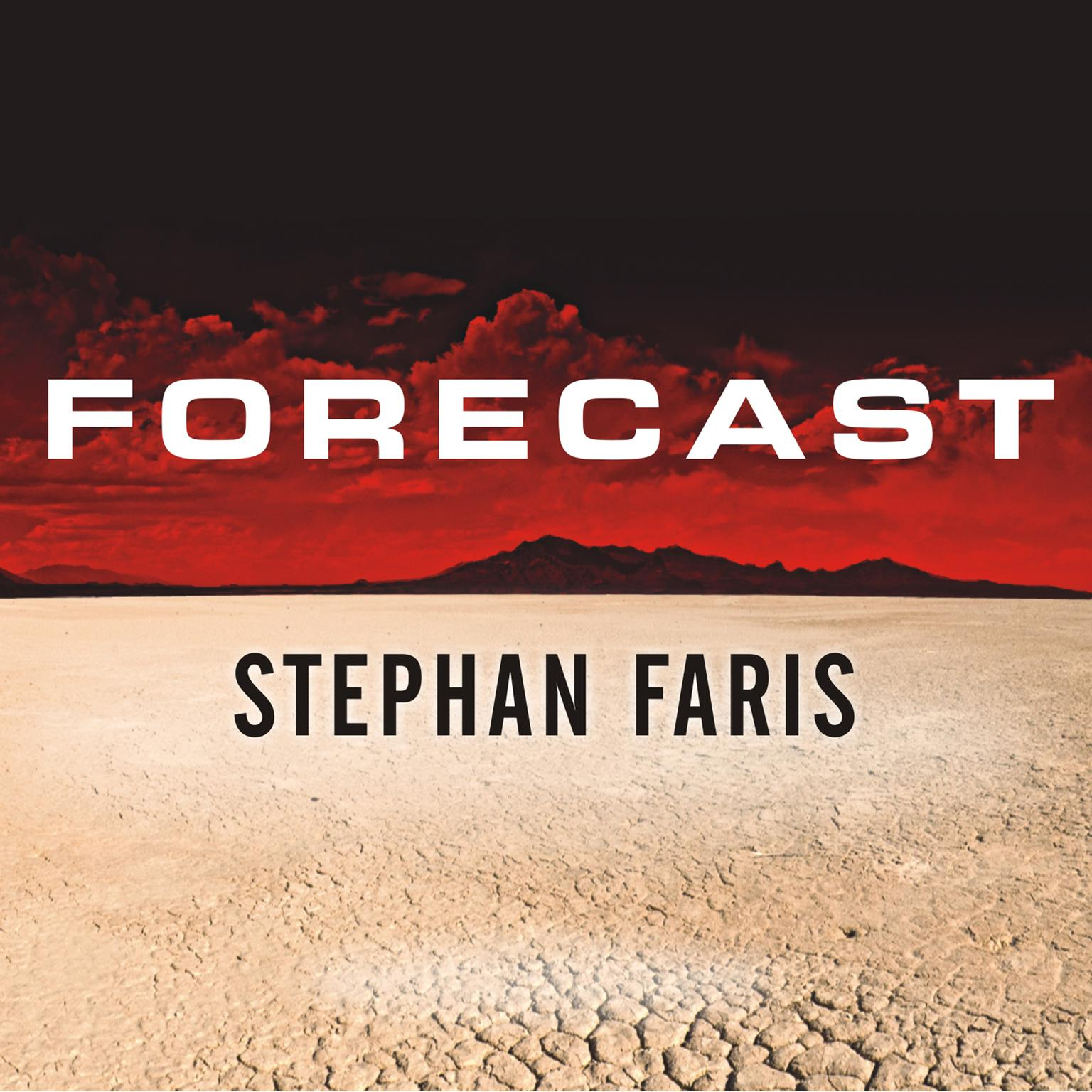 Printable Forecast: A Journey to the Frontiers of Climate Change, from the Amazon to the Artic, from Darfur to the Napa Valley Audiobook Cover Art