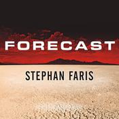 Forecast: The Consequences of Climate Change, from the Amazon to the Arctic, from Darfur to Napa Valley Audiobook, by Stephan Faris