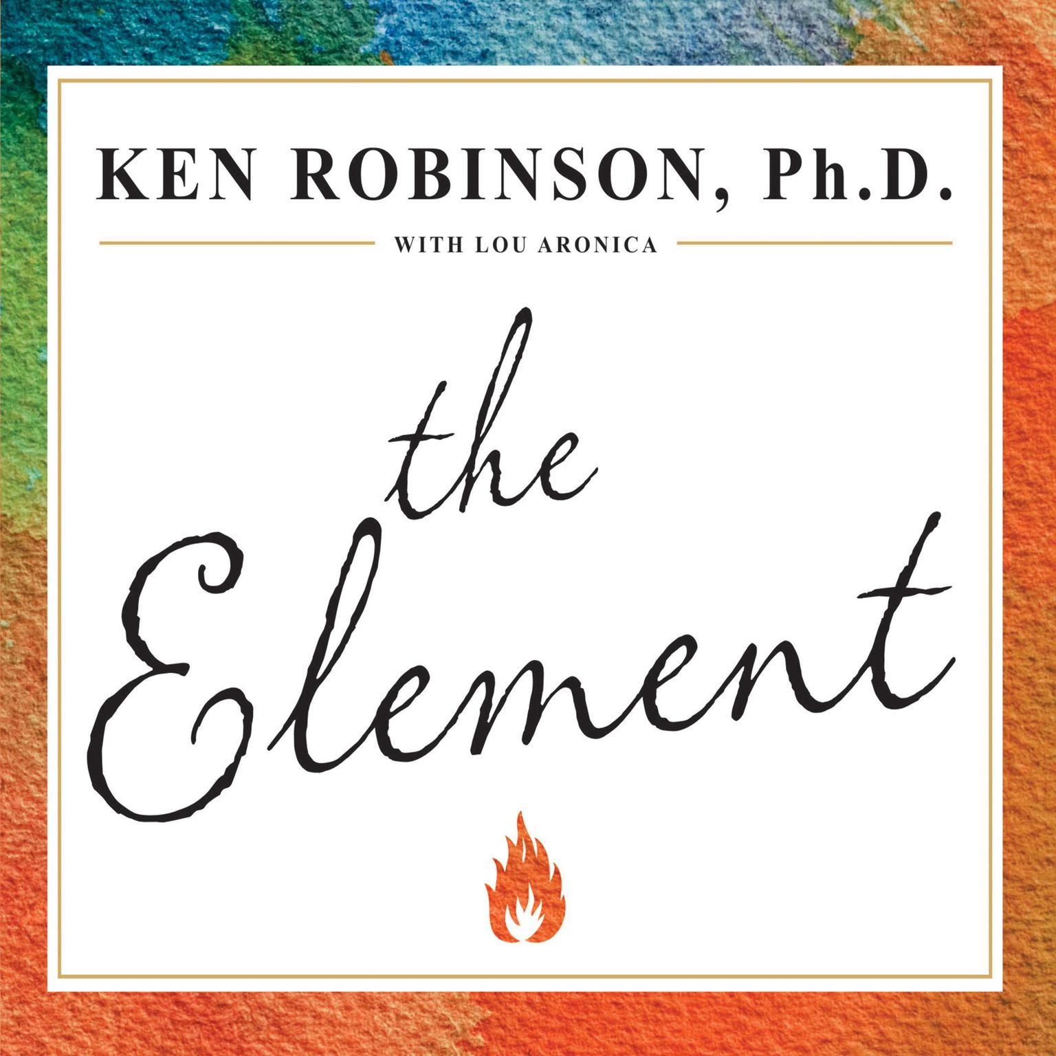 Printable The Element: How Finding Your Passion Changes Everything Audiobook Cover Art