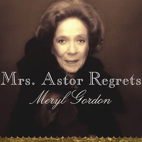 Printable Mrs. Astor Regrets: The Hidden Betrayals of a Family beyond Reproach Audiobook Cover Art