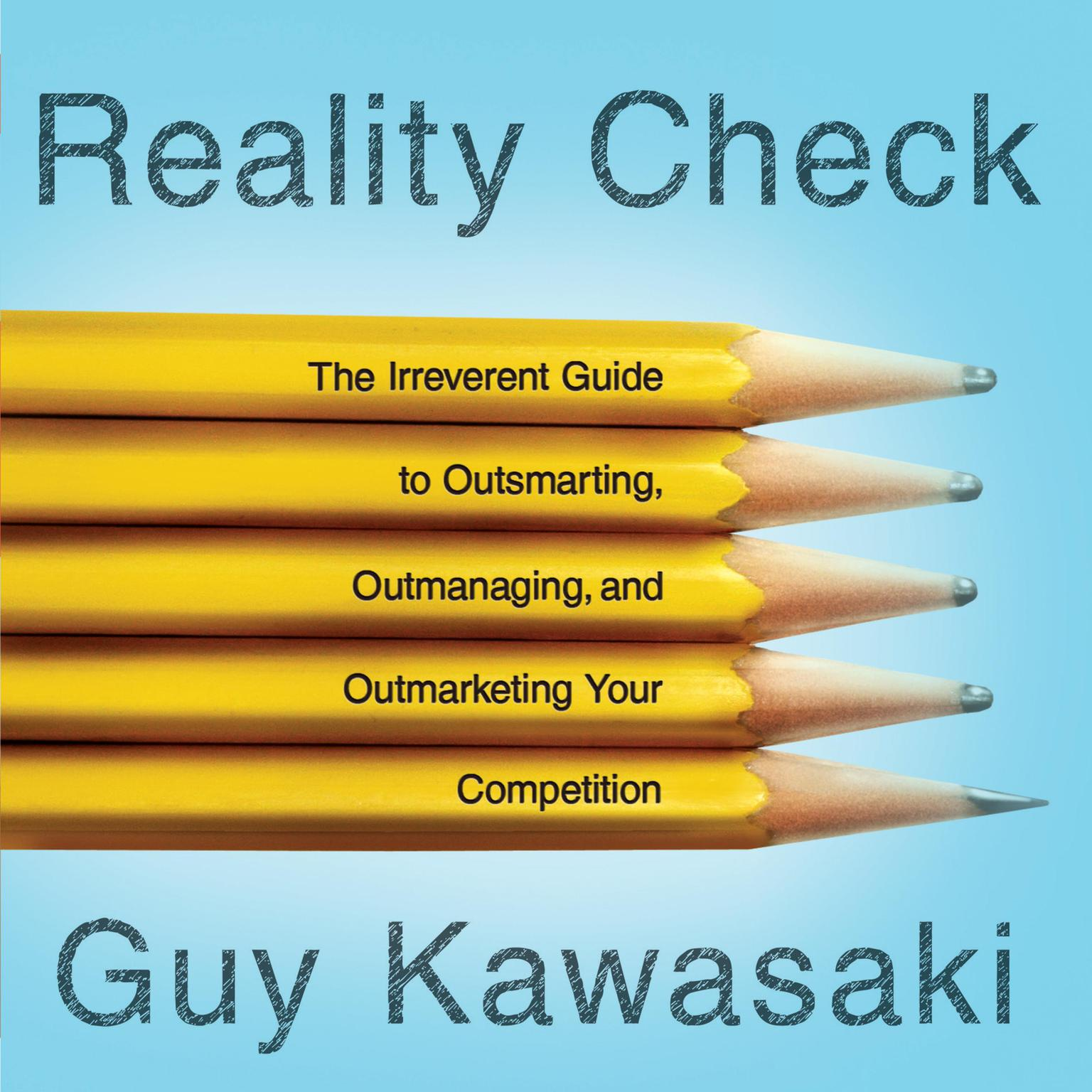Printable Reality Check: The Irreverent Guide to Outsmarting, Outmanaging, and Outmarketing Your Competition Audiobook Cover Art