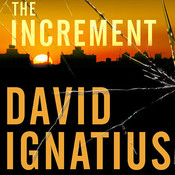 The Increment: A Novel, by David Ignatius