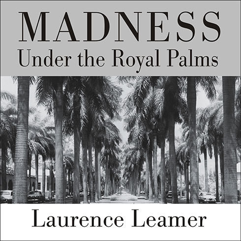 Printable Madness under the Royal Palms: Love and Death behind the Gates of Palm Beach Audiobook Cover Art