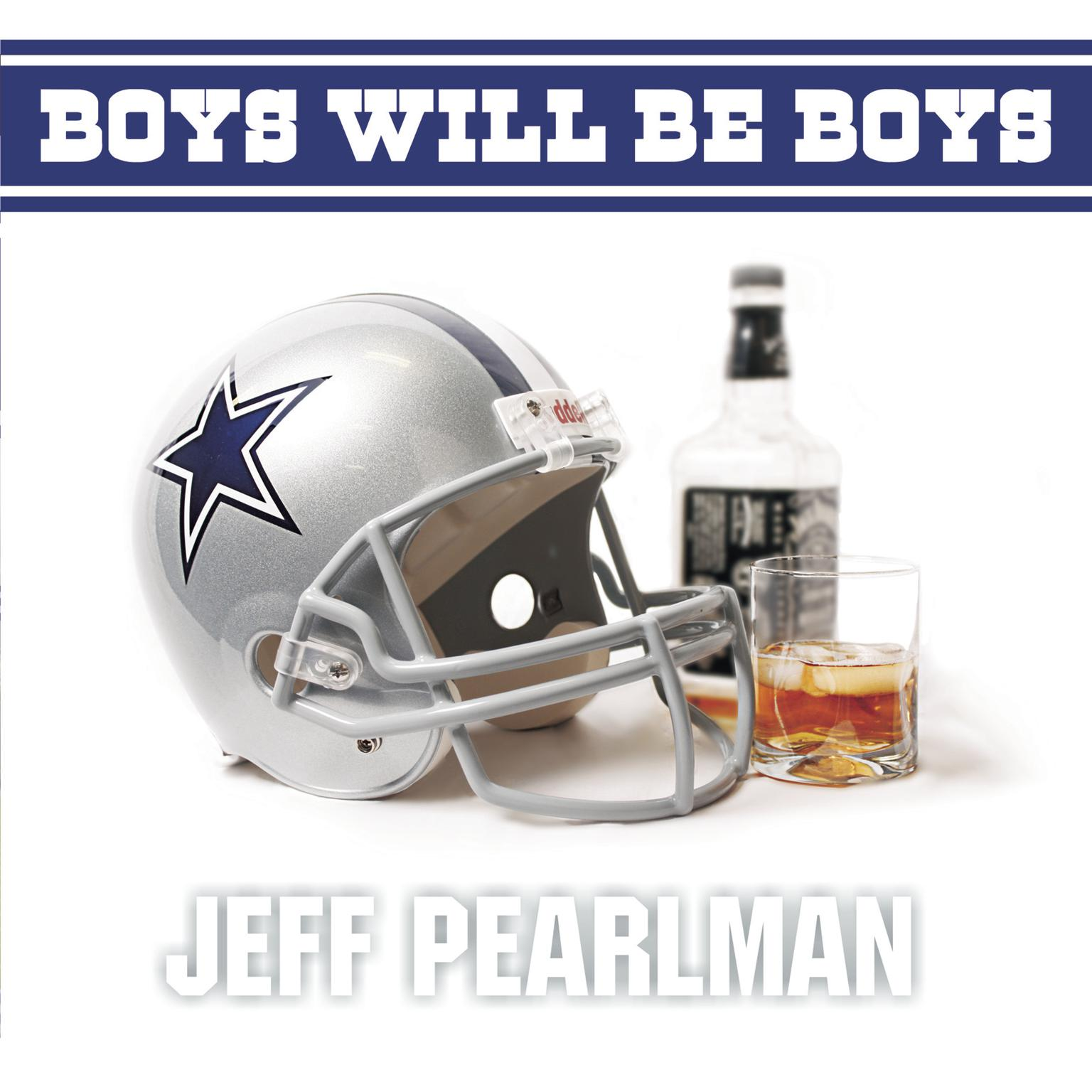Printable Boys Will Be Boys: The Glory Days and Party Nights of the Dallas Cowboys Dynasty Audiobook Cover Art