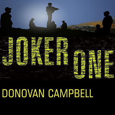 Joker One: A Marine Platoons Story of Courage, Leadership, and Brotherhood Audiobook, by Donovan Campbell