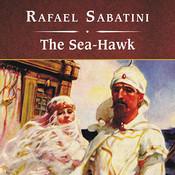 The Sea-Hawk Audiobook, by Rafael Sabatini