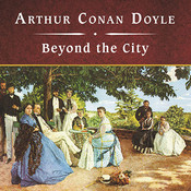 Beyond the City Audiobook, by Arthur Conan Doyle