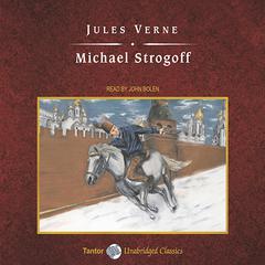 Michael Strogoff Audiobook, by Jules Verne