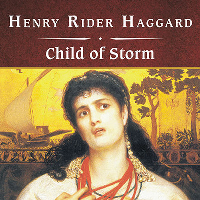 Child of Storm, with eBook Audiobook, by H. Rider Haggard
