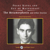 The Metamorphosis, and Other Stories Audiobook, by Franz Kafka, Guy de Maupassant