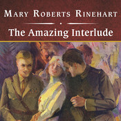The Amazing Interlude, with eBook Audiobook, by Mary Roberts Rinehart