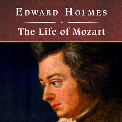 The Life of Mozart, with eBook Audiobook, by Edward Holmes