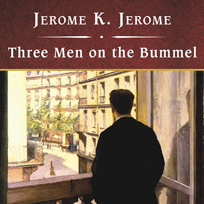 Three Men on the Bummel Audiobook, by Jerome K. Jerome