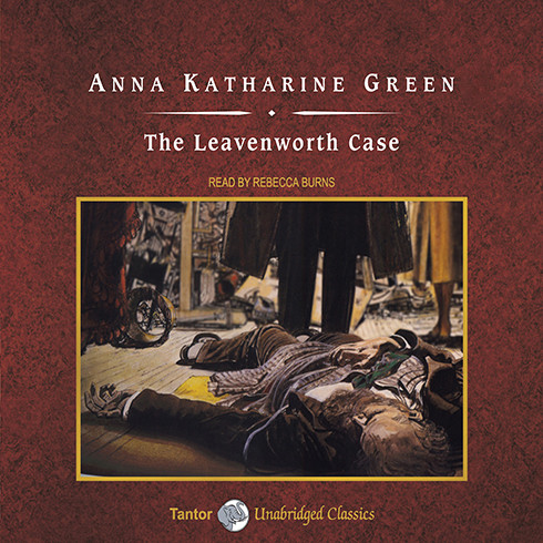 Printable The Leavenworth Case: A Lawyer's Story Audiobook Cover Art