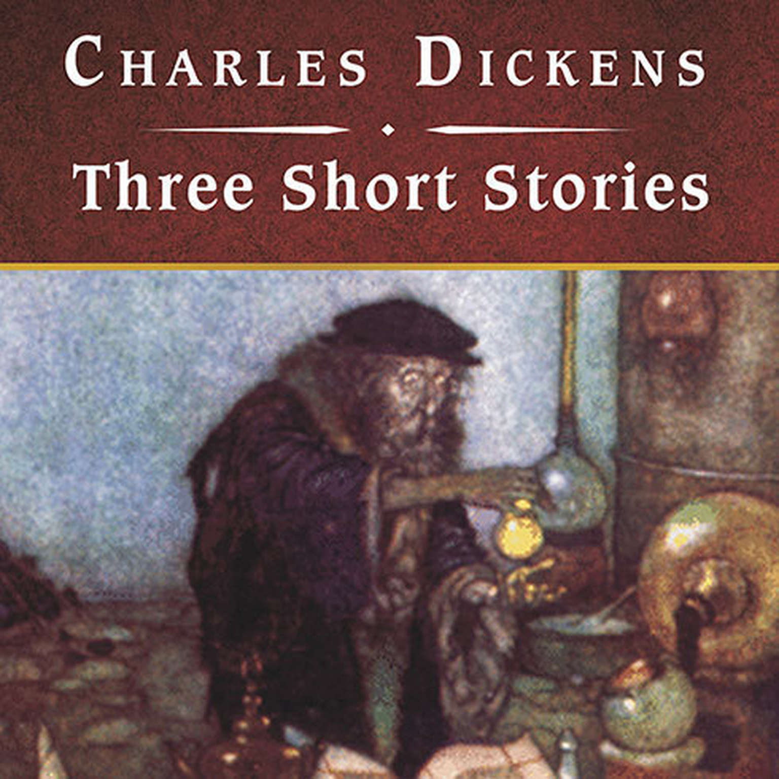 Printable Three Short Stories: The Cricket on the Hearth, The Battle of Life, and The Haunted Man Audiobook Cover Art
