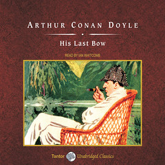 His Last Bow, with eBook Audiobook, by Arthur Conan Doyle