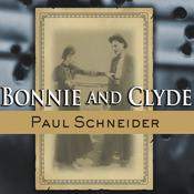 Bonnie and Clyde: The Lives Behind the Legend Audiobook, by Paul Schneider