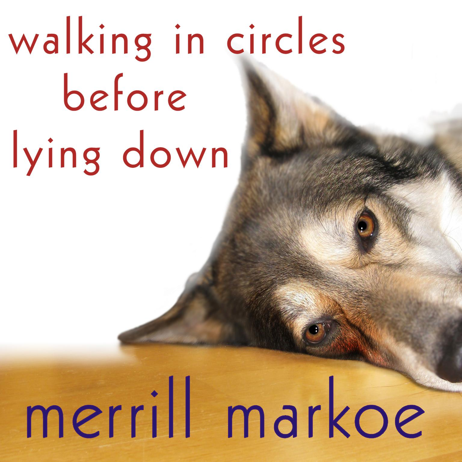 Printable Walking in Circles before Lying Down: A Novel Audiobook Cover Art