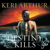 Destiny Kills Audiobook, by Keri Arthur