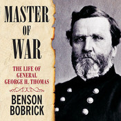 Master of War: The Life of General George H. Thomas Audiobook, by Benson Bobrick