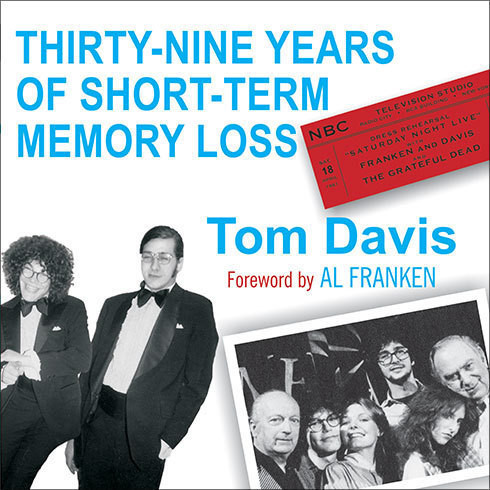 Printable Thirty-Nine Years of Short-Term Memory Loss: The Early Days of SNL from Someone Who Was There Audiobook Cover Art