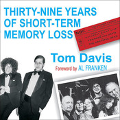 Thirty-Nine Years of Short-Term Memory Loss: The Early Days of SNL from Someone Who Was There Audiobook, by Tom Davis