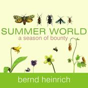 Summer World: A Season of Bounty, by Bernd Heinrich