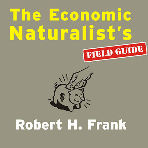 Printable The Economic Naturalist's Field Guide: Common Sense Principles for Troubled Times Audiobook Cover Art