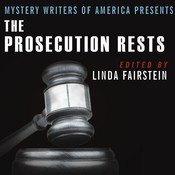 Mystery Writers of America Presents the Prosecution Rests: New Stories about Courtrooms, Criminals, and the Law Audiobook, by Linda Fairstein