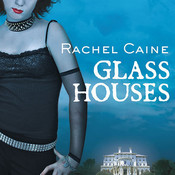 Glass Houses, by Rachel Caine, Cynthia Holloway