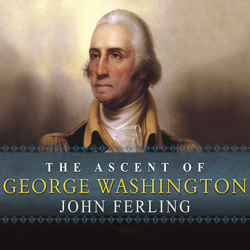 Printable The Ascent of George Washington: The Hidden Political Genius of an American Icon Audiobook Cover Art