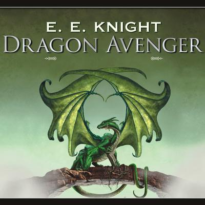 Dragon Avenger Audiobook, by E. E. Knight