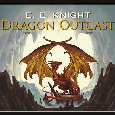 Dragon Outcast Audiobook, by E. E. Knight