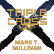 Triple Cross: A Novel Audiobook, by Mark Sullivan