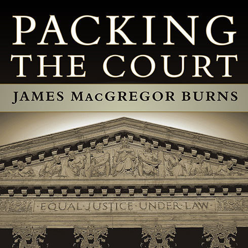 Printable Packing the Court: The Rise of Judicial Power and the Coming Crisis of the Supreme Court Audiobook Cover Art