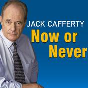 Now or Never: Getting Down to the Business of Saving Our American Dream Audiobook, by Jack Cafferty