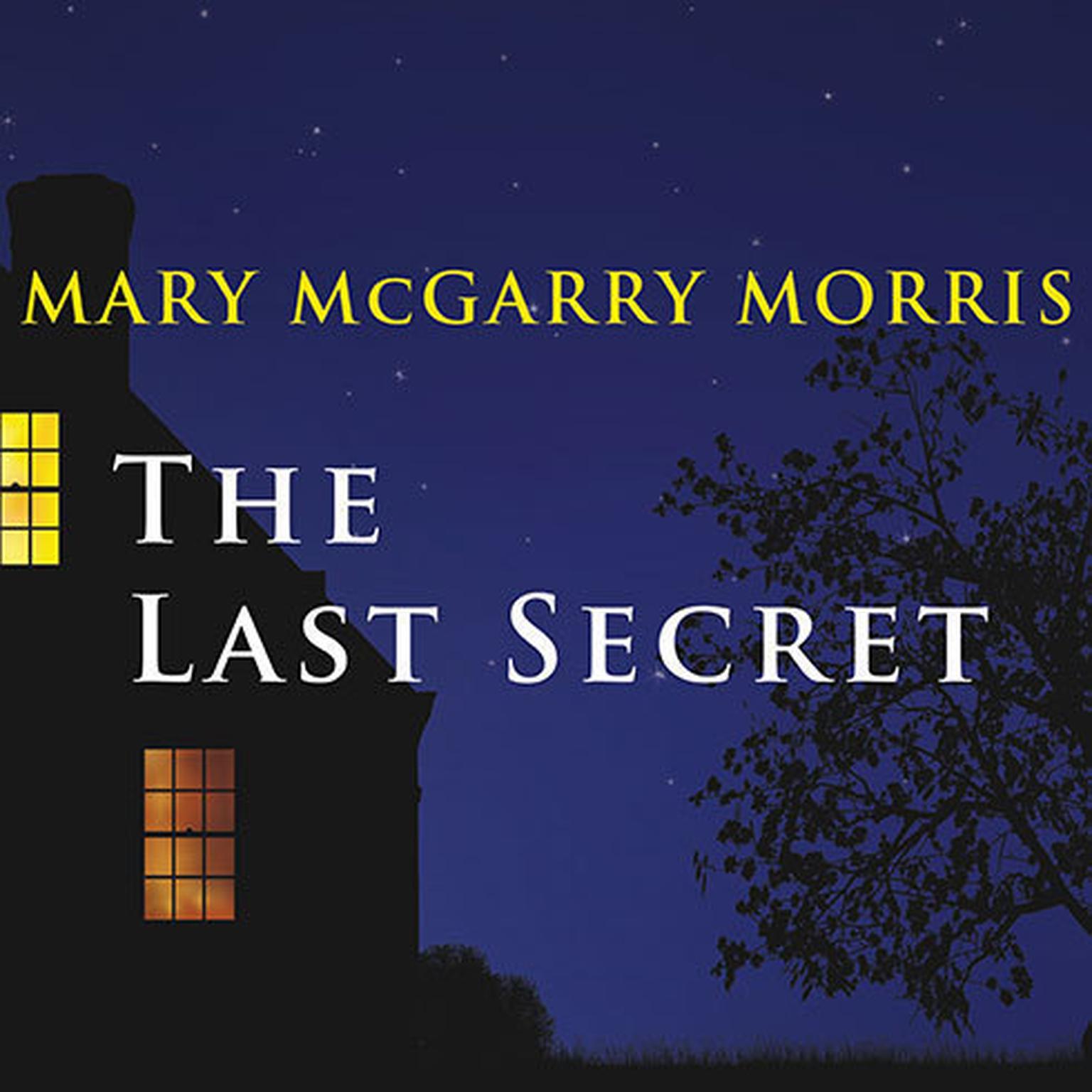 The Last Secret: A Novel Audiobook, by Mary McGarry Morris