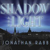 Shadow and Light: A Novel Audiobook, by Jonathan Rabb