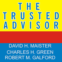 The Trusted Advisor Audiobook, by Charles H. Green, David H. Maister, Robert M. Galford