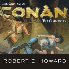 The Coming of Conan the Cimmerian Audiobook, by Robert E. Howard